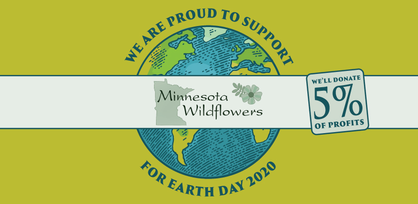 EARTH DAY 2020: WE ARE PROUD TO SUPPORT MINNESOTA WILDFLOWERS